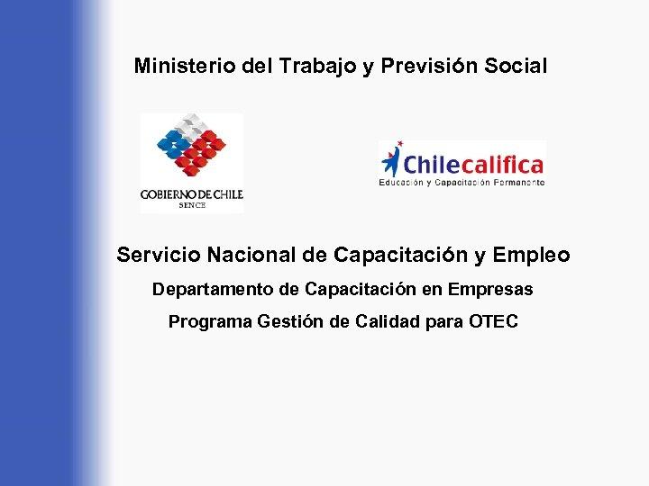 Ministerio del Trabajo y Previsión Social Servicio Nacional de Capacitación y Empleo Departamento de
