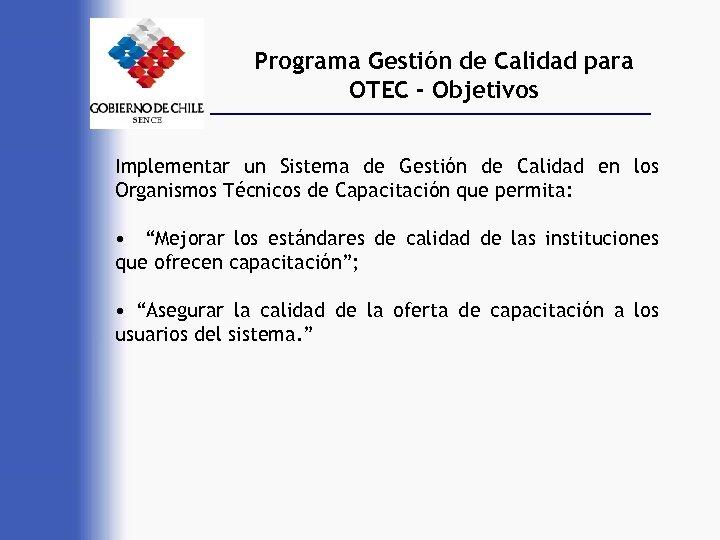 Programa Gestión de Calidad para OTEC - Objetivos Implementar un Sistema de Gestión de