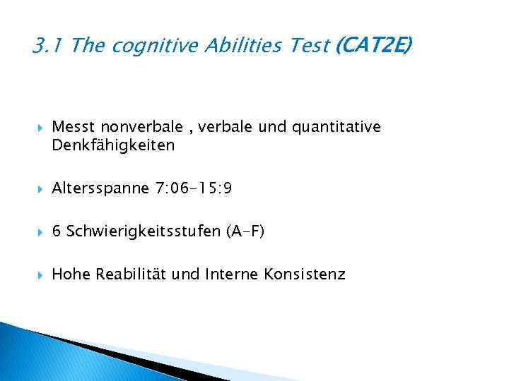 3. 1 The cognitive Abilities Test (CAT 2 E) Messt nonverbale , verbale und