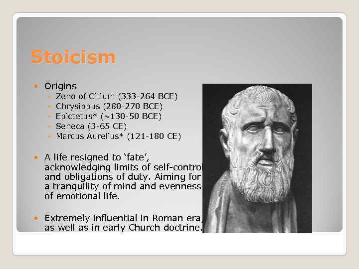 Stoicism Origins ◦ ◦ ◦ Zeno of Citium (333 -264 BCE) Chrysippus (280 -270