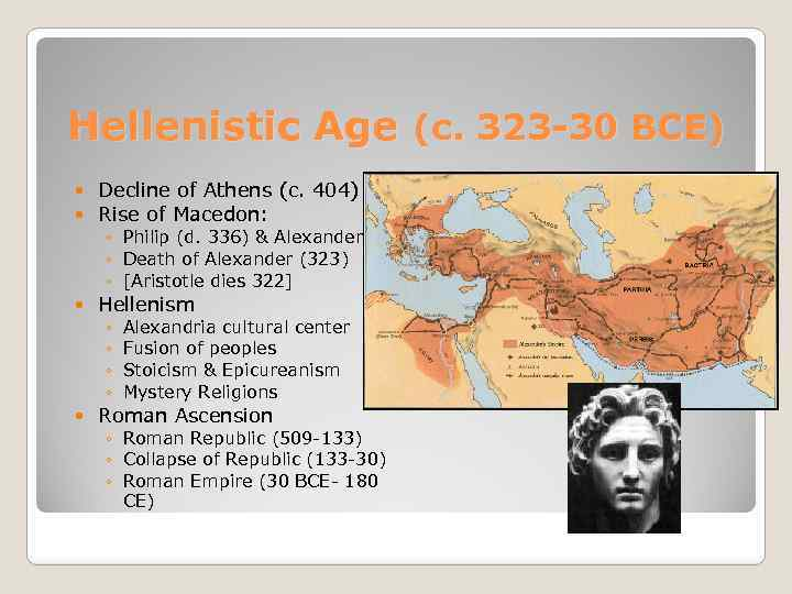 Hellenistic Age (c. 323 -30 BCE) Decline of Athens (c. 404) Rise of Macedon: