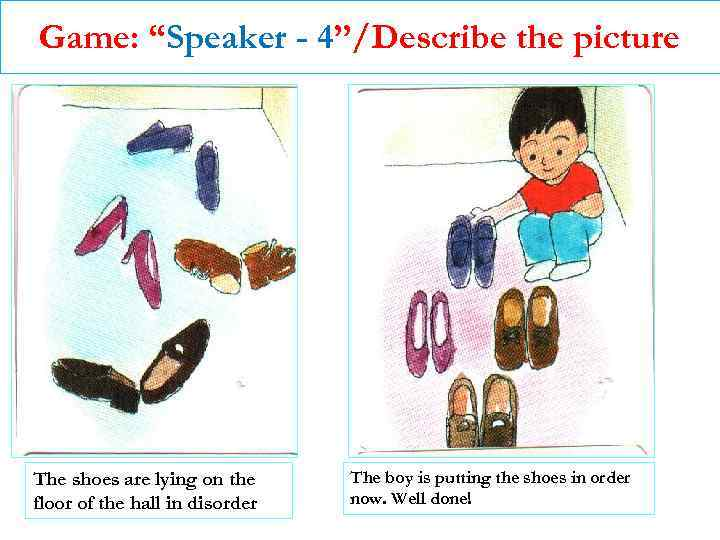 """Game: """"Speaker - 4""""/Describe the picture The shoes are lying on the floor of"""