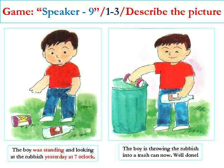 """Game: """"Speaker - 9""""/1 -3/Describe the picture The boy was standing and looking at"""