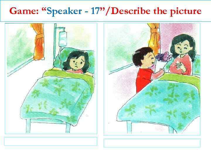 "Game: ""Speaker - 17""/Describe the picture"