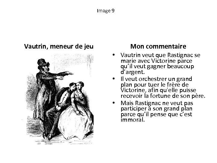 Image 9 Vautrin, meneur de jeu Mon commentaire • Vautrin veut que Rastignac se