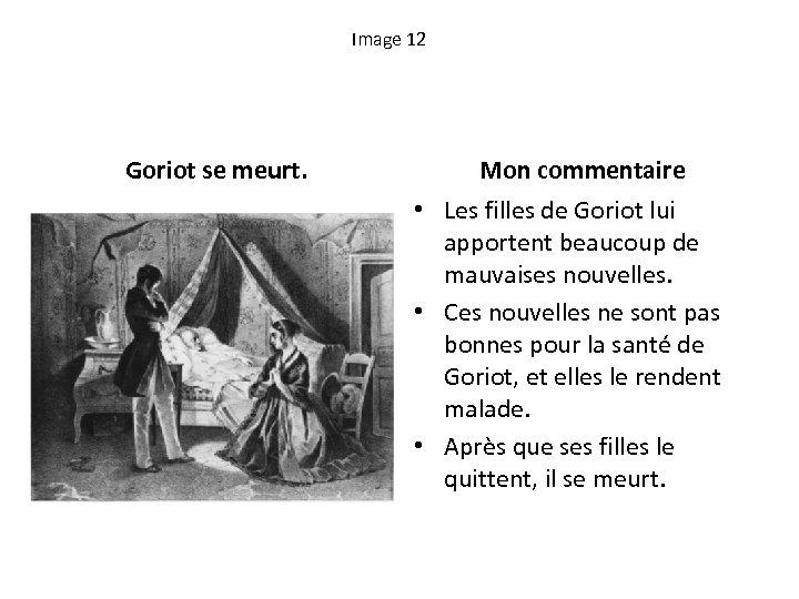 Image 12 Goriot se meurt. Mon commentaire • Les filles de Goriot lui apportent