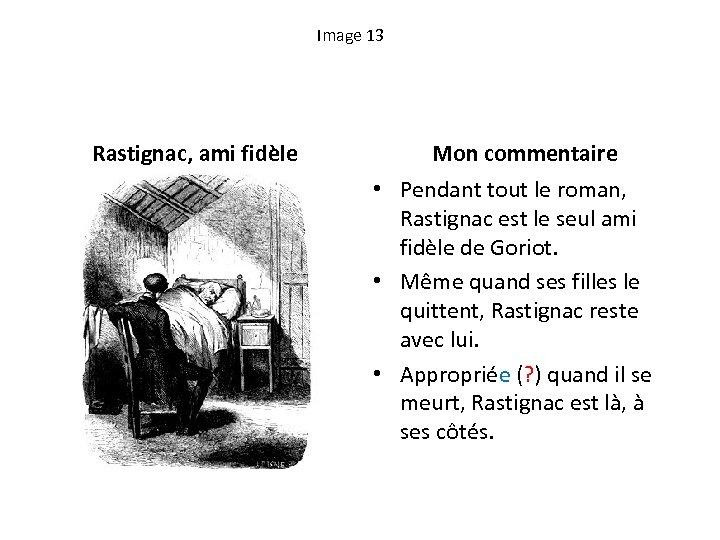 Image 13 Rastignac, ami fidèle Mon commentaire • Pendant tout le roman, Rastignac est