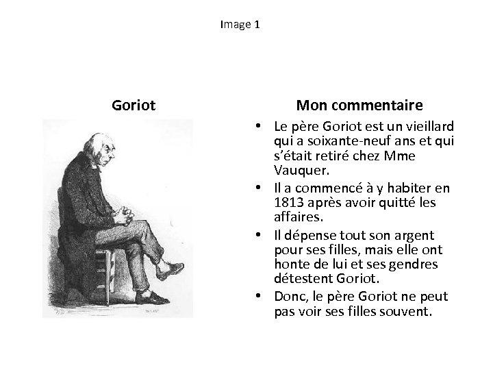 Image 1 Goriot Mon commentaire • Le père Goriot est un vieillard qui a