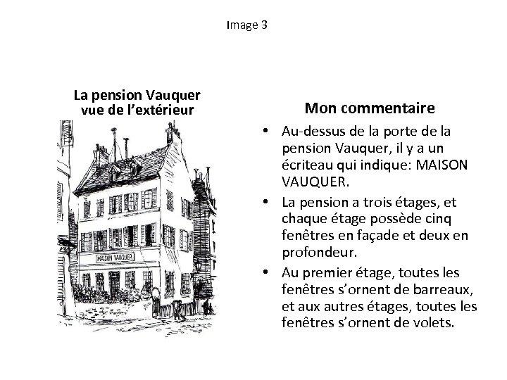 Image 3 La pension Vauquer vue de l'extérieur Mon commentaire • Au-dessus de la