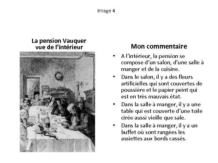 Image 4 La pension Vauquer vue de l'intérieur Mon commentaire • A l'intérieur, la