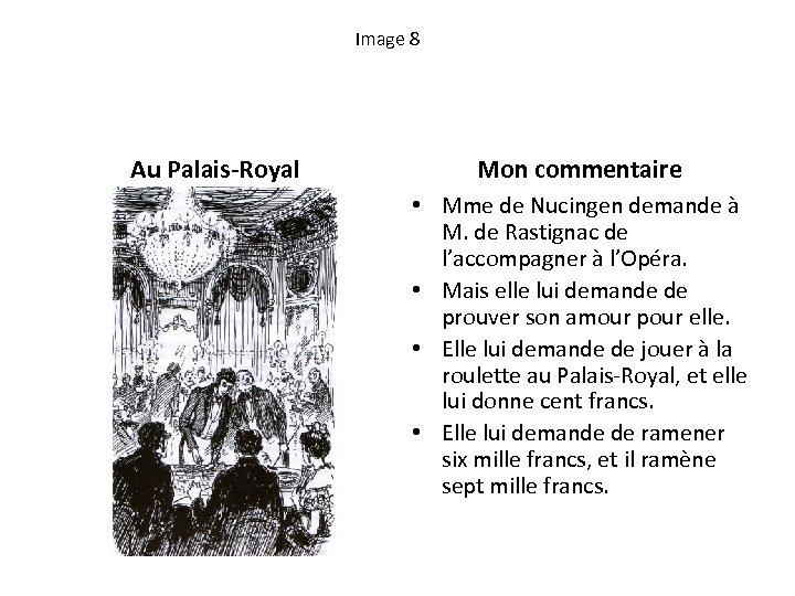 Image 8 Au Palais-Royal Mon commentaire • Mme de Nucingen demande à M. de