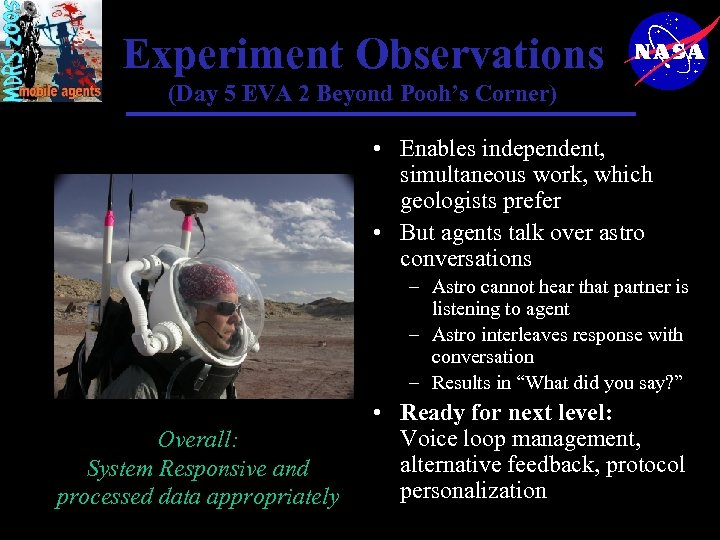 Experiment Observations (Day 5 EVA 2 Beyond Pooh's Corner) • Enables independent, simultaneous work,