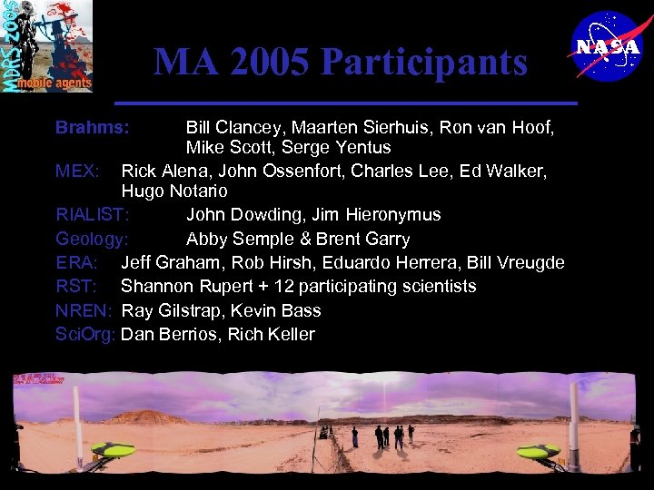 MA 2005 Participants Brahms: Bill Clancey, Maarten Sierhuis, Ron van Hoof, Mike Scott, Serge