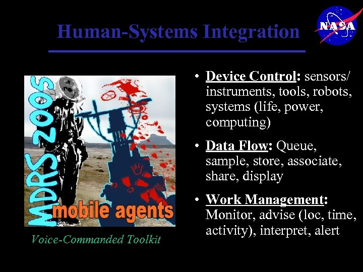 Human-Systems Integration • Device Control: sensors/ instruments, tools, robots, systems (life, power, computing) •