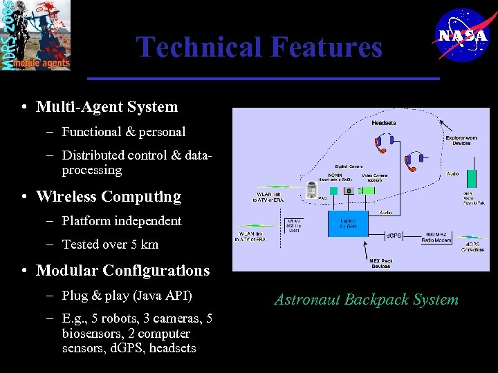 Technical Features • Multi-Agent System – Functional & personal – Distributed control & dataprocessing