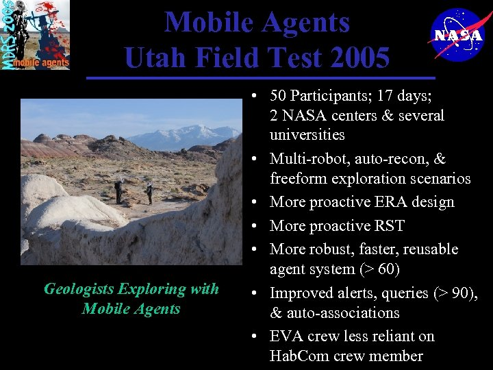 Mobile Agents Utah Field Test 2005 Geologists Exploring with Mobile Agents • 50 Participants;