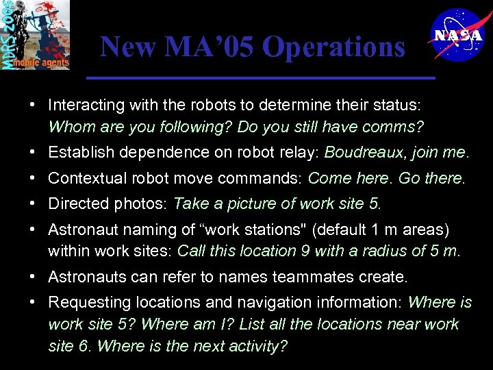 New MA' 05 Operations • Interacting with the robots to determine their status: Whom