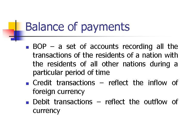 Balance of payments n n n BOP – a set of accounts recording all