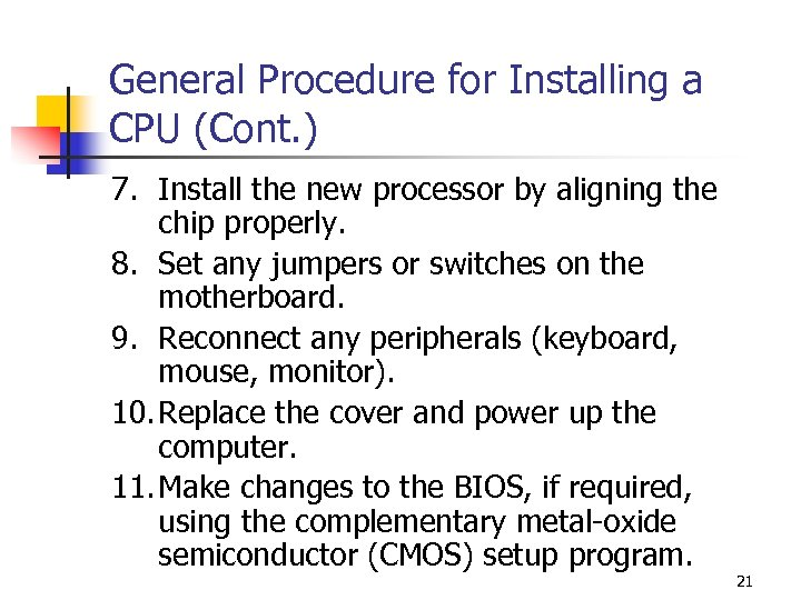 General Procedure for Installing a CPU (Cont. ) 7. Install the new processor by