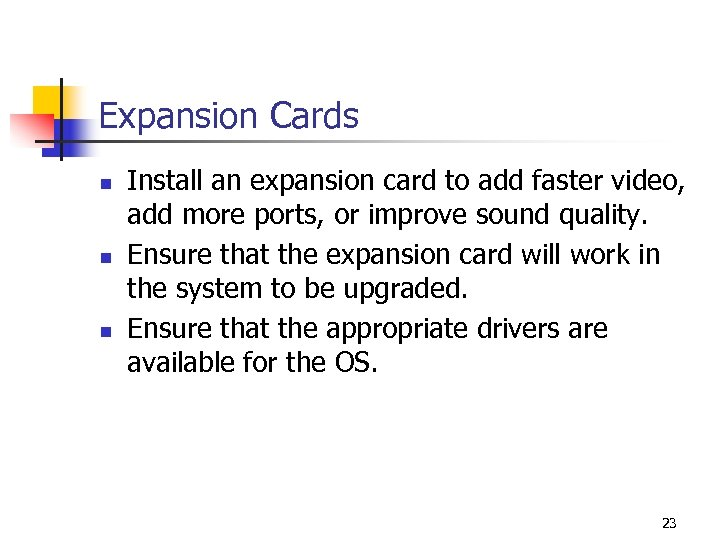 Expansion Cards n n n Install an expansion card to add faster video, add