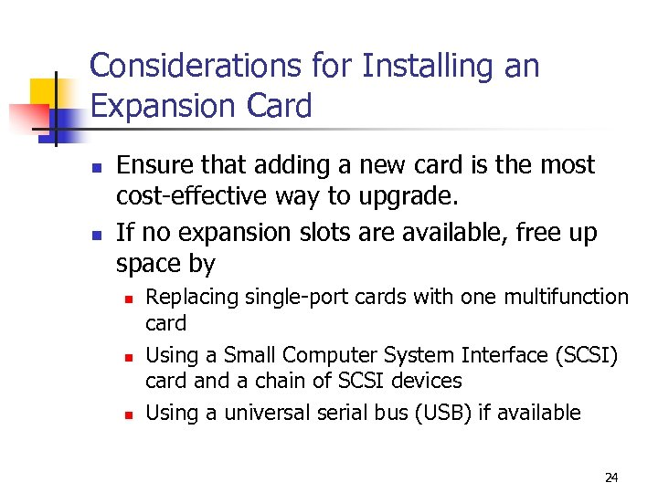 Considerations for Installing an Expansion Card n n Ensure that adding a new card