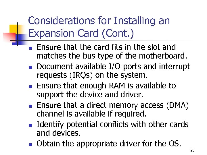 Considerations for Installing an Expansion Card (Cont. ) n n n Ensure that the