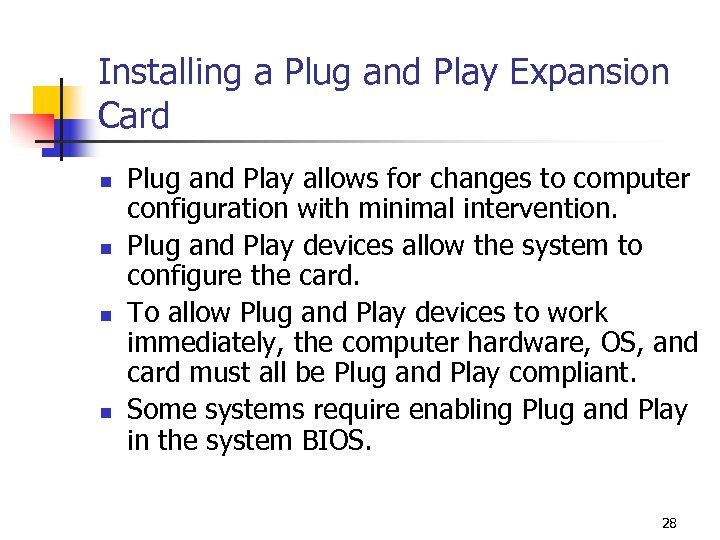 Installing a Plug and Play Expansion Card n n Plug and Play allows for