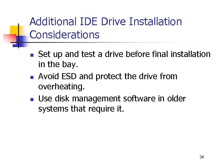 Additional IDE Drive Installation Considerations n n n Set up and test a drive