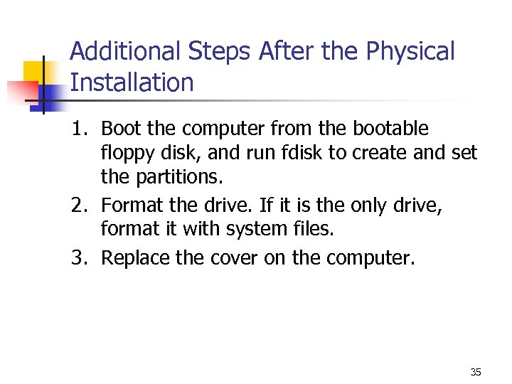 Additional Steps After the Physical Installation 1. Boot the computer from the bootable floppy