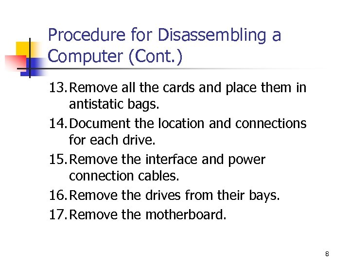 Procedure for Disassembling a Computer (Cont. ) 13. Remove all the cards and place