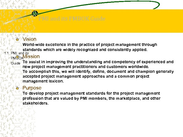 PMI and its PMBOK Guide Vision World-wide excellence in the practice of project management