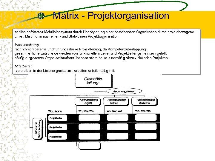 Matrix - Projektorganisation zeitlich befristetes Mehrliniensystem durch Überlagerung einer bestehenden Organisation durch projektbezogene Linie