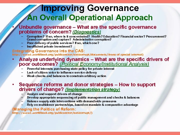 Improving Governance An Overall Operational Approach • Unbundle governance – What are the specific