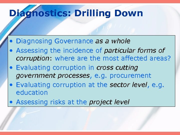 Diagnostics: Drilling Down • Diagnosing Governance as a whole • Assessing the incidence of