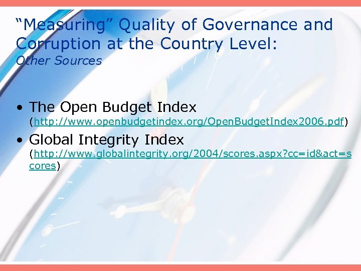 """Measuring"" Quality of Governance and Corruption at the Country Level: Other Sources • The"