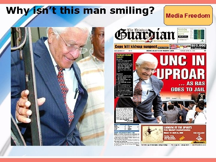 Why isn't this man smiling? Media Freedom