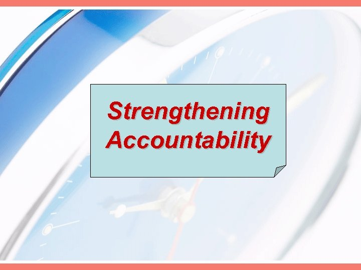Strengthening Accountability