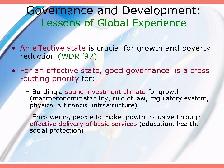 Governance and Development: Lessons of Global Experience • An effective state is crucial for