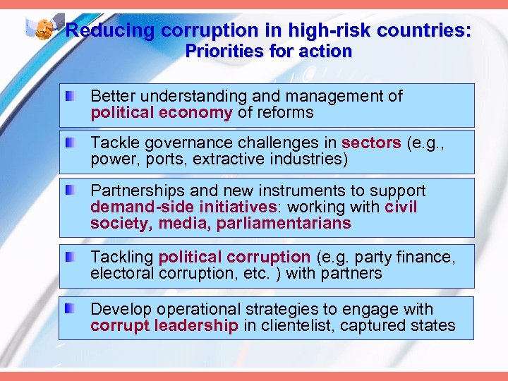 Reducing corruption in high-risk countries: Priorities for action Better understanding and management of political