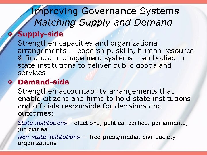 Improving Governance Systems Matching Supply and Demand v Supply-side Strengthen capacities and organizational arrangements