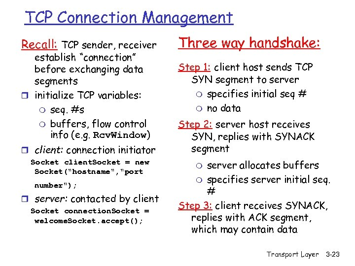 """TCP Connection Management Recall: TCP sender, receiver establish """"connection"""" before exchanging data segments r"""
