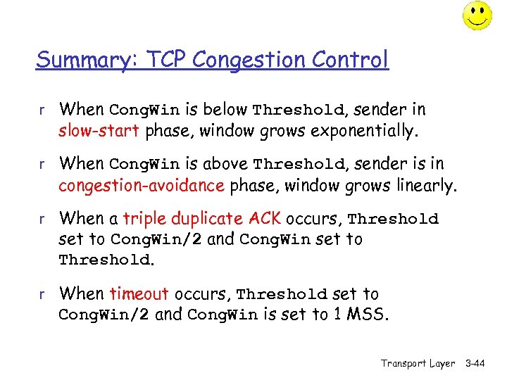 Summary: TCP Congestion Control r When Cong. Win is below Threshold, sender in slow-start
