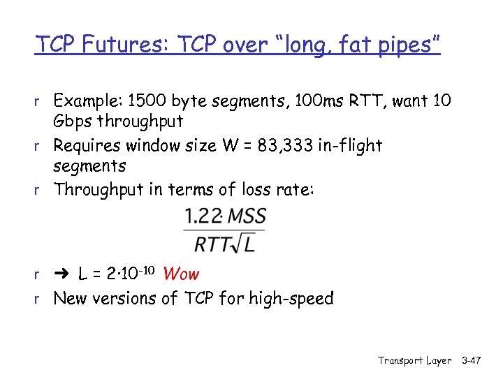 """TCP Futures: TCP over """"long, fat pipes"""" r Example: 1500 byte segments, 100 ms"""