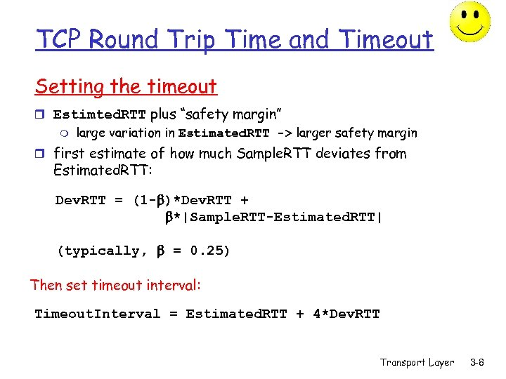 """TCP Round Trip Time and Timeout Setting the timeout r Estimted. RTT plus """"safety"""
