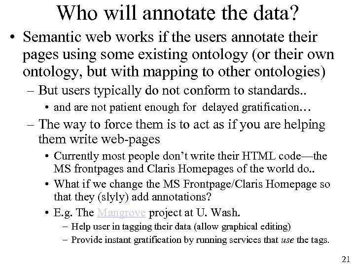 Who will annotate the data? • Semantic web works if the users annotate their
