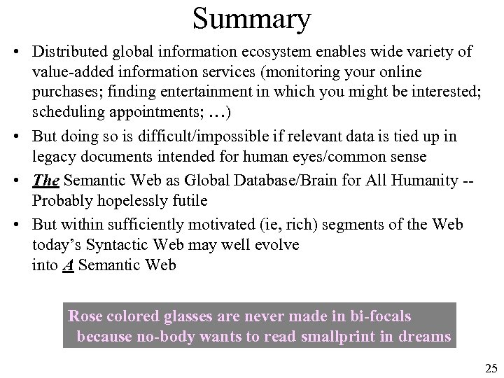 Summary • Distributed global information ecosystem enables wide variety of value-added information services (monitoring