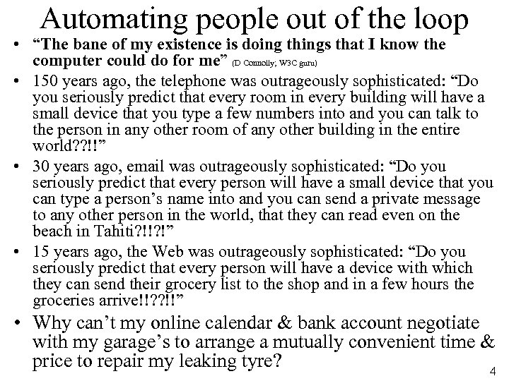 "Automating people out of the loop • ""The bane of my existence is doing"
