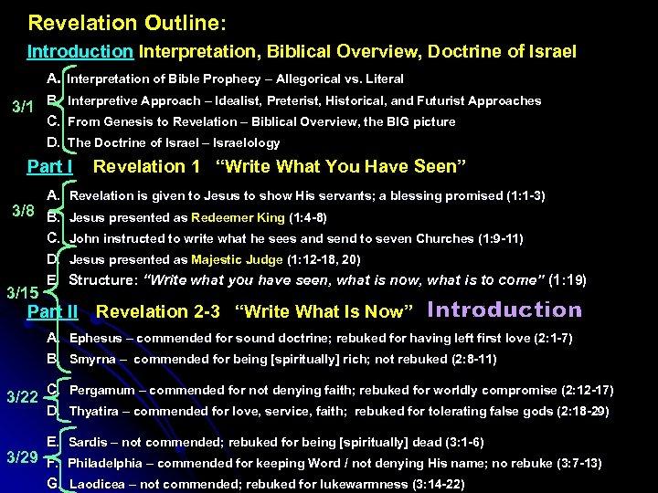 Revelation Outline: Introduction Interpretation, Biblical Overview, Doctrine of Israel A. Interpretation of Bible Prophecy
