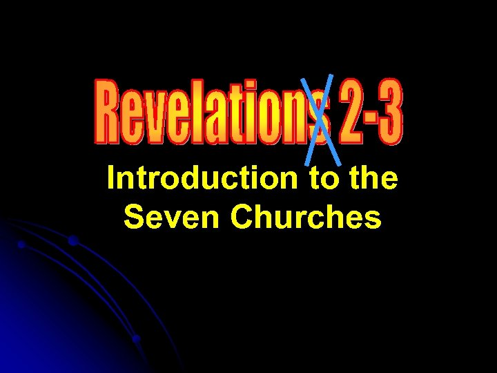 Introduction to the Seven Churches