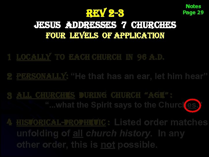 rev 2 -3 Notes Page 29 jesus addresses 7 churches four levels of application